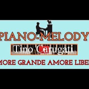 """Piano-melody """"Amore grande, amore libero"""""""