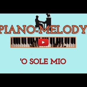 """Piano-melody """" 'O sole mio """""""